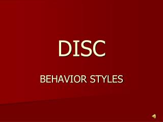 DISC  BEHAVIOR STYLES