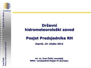 Posjet Predsjednika Republike Hrvatske, Zagreb, 23 o ujka 2012.