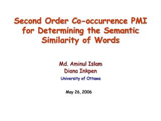 Second Order Co-occurrence PMI for Determining the Semantic Similarity of Words