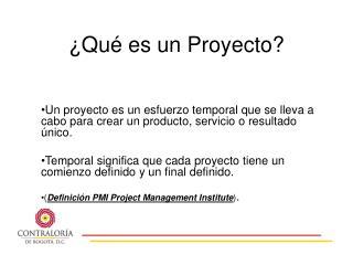 ¿Qué es un Proyecto?