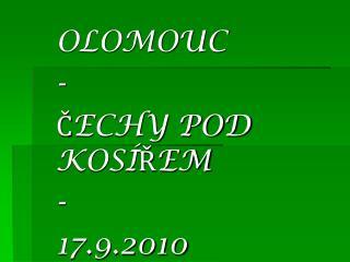 OLOMOUC - ČECHY POD KOSÍŘEM - 17.9.2010
