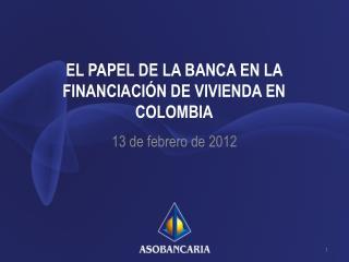 EL PAPEL DE LA BANCA EN LA FINANCIACIÓN DE VIVIENDA EN COLOMBIA