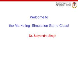 Welcome to  the Marketing  Simulation Game Class!