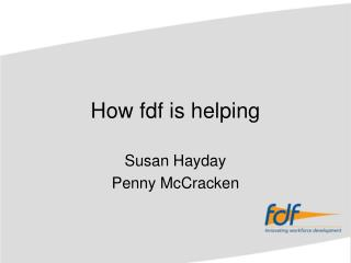 How fdf is helping