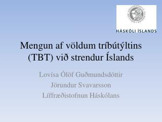 Mengun af völdum tríbútýltins (TBT) við strendur Íslands