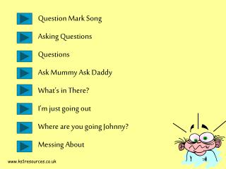 Question Mark Song Asking Questions Questions  Ask Mummy Ask Daddy What's in There?