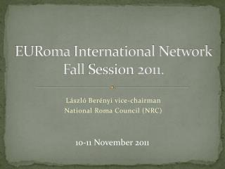 EURoma  International Network Fall  Session 2011.