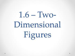 1.6 – Two-Dimensional Figures
