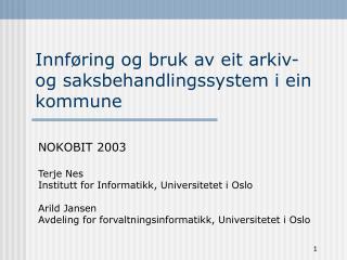 Innf�ring og bruk av eit arkiv- og saksbehandlingssystem i ein kommune