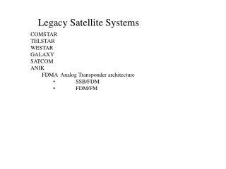 Legacy Satellite Systems