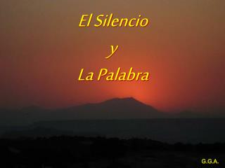 El Silencio y  La Palabra