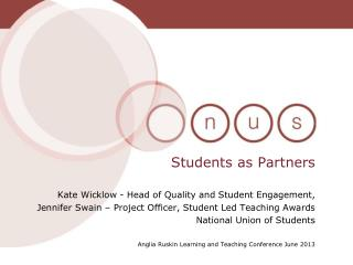 Students as Partners Kate Wicklow - Head of Quality and Student Engagement,