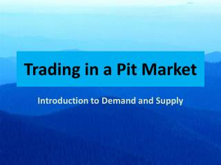 Trading in a Pit Market