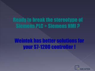 Ready to break the stereotype of Siemens PLC + Siemens HMI ?