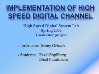 Implementation of high speed digital channel