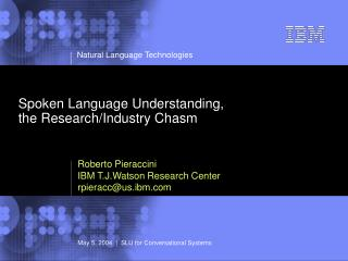 Spoken Language Understanding, the Research/Industry Chasm