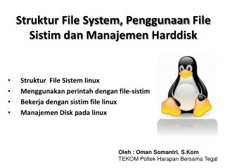 Struktur  File System,  Penggunaan  File  Sistim dan Manajemen Harddisk