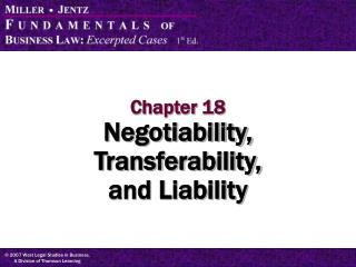 Chapter 18 Negotiability, Transferability,  and Liability