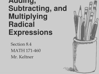 Adding, Subtracting, and Multiplying Radical Expressions