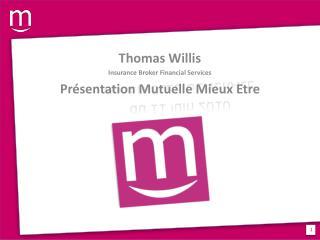 Thomas Willis Insurance  Broker Financial Services Présentation Mutuelle Mieux Etre