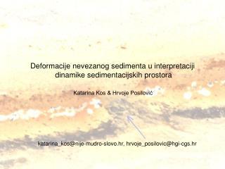 Deformacije nevezanog sedimenta u interpretaciji  dinamike sedimentacijskih prostora