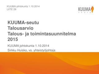 KUUMA-seutu Talousarvio Talous- ja toimintasuunnitelma 2015