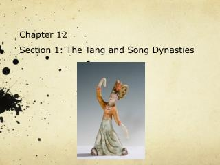 Chapter 12 Section 1: The Tang and Song Dynasties