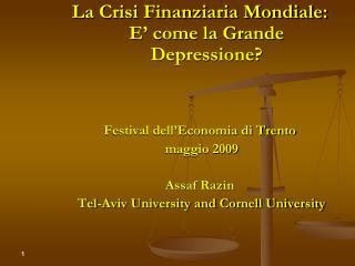 La Crisi Finanziaria Mondiale: E' come la Grande Depressione? Festival dell'Economia di Trento