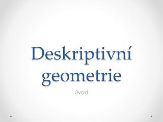 Deskriptivn� geometrie