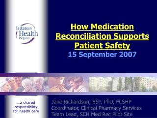 How Medication Reconciliation Supports Patient Safety 15 September 2007