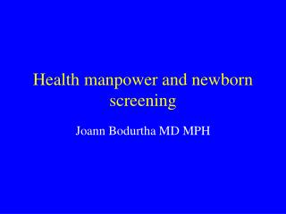 Health manpower and newborn screening