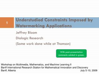 Understudied Constraints Imposed by Watermarking Applications