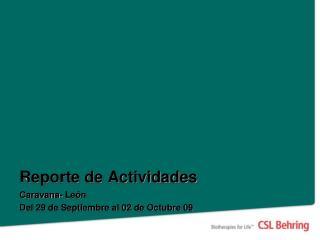 Reporte de Actividades Caravana- León Del 29 de Septiembre al 02 de Octubre 09