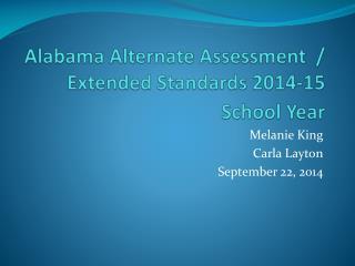 Alabama Alternate Assessment  / Extended Standards 2014-15 School Year