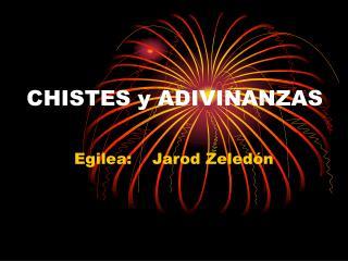 CHISTES y ADIVINANZAS