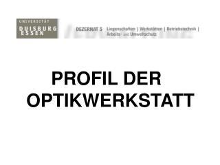 PROFIL DER OPTIKWERKSTATT