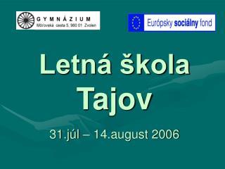 Letná škola Tajov 31.júl – 14.august 2006