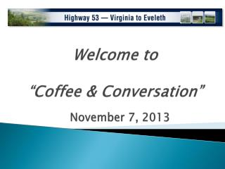 """Welcome to  """"Coffee & Conversation"""""""