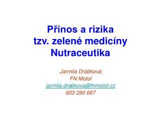 Pr nos a rizika tzv. zelen  medic ny Nutraceutika