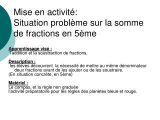 Mise en activité: Situation problème sur la somme de fractions en 5ème
