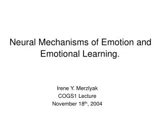 Neural Mechanisms of Emotion and Emotional Learning.