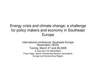 Energy crisis and climate change; a challenge for policy makers and economy in Southeast Europe