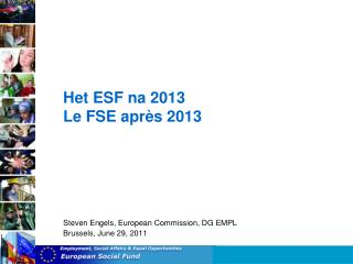Het ESF na 2013 Le FSE après 2013