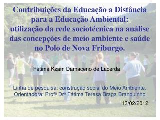 Linha de pesquisa: constru��o social do Meio Ambiente.