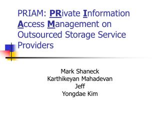 PRIAM:  PR ivate  I nformation  A ccess  M anagement on Outsourced Storage Service Providers
