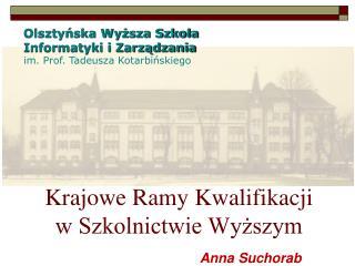 Olsztyńska Wyższa Szkoła  Informatyki i Zarządzania im. Prof. Tadeusza Kotarbińskiego