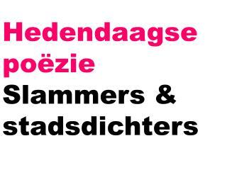Hedendaagse poëzie Slammers &  stadsdichters