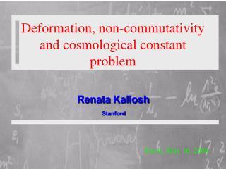 Deformation, non-commutativity and cosmological constant problem