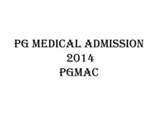 PG Medical Admission  2014 PGMAC
