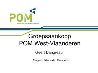 Groepsaankoop  POM West-Vlaanderen